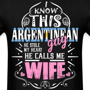 I Know This Argentinean Guy He Stole my Heart He C - Men's T-Shirt