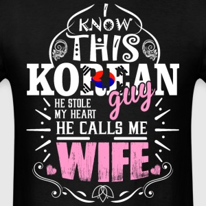 I Know This Korean Guy He Stole my Heart He Calls  - Men's T-Shirt