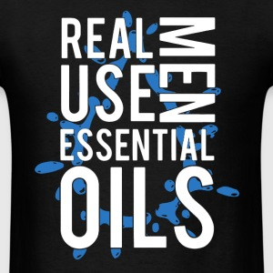 Real Men Use Essential Oils - Men's T-Shirt