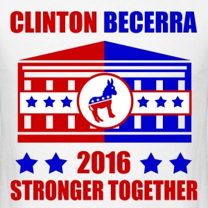 CLINTON BECERRA STRONGER TOGETHER - Men's T-Shirt