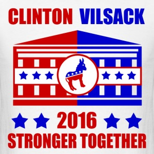 CLINTON VILSACK STRONGER TOGETHER - Men's T-Shirt