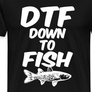Down To Fish Shirt - Men's Premium T-Shirt