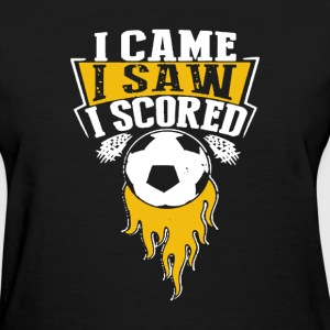 Came, Saw And Scored - Women's T-Shirt