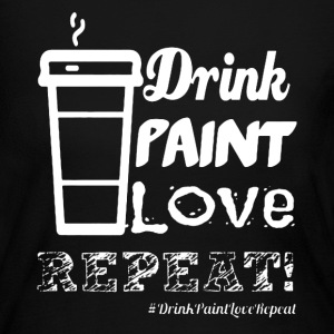 Drink Paint Love Repeat - Women's Long Sleeve Jersey T-Shirt