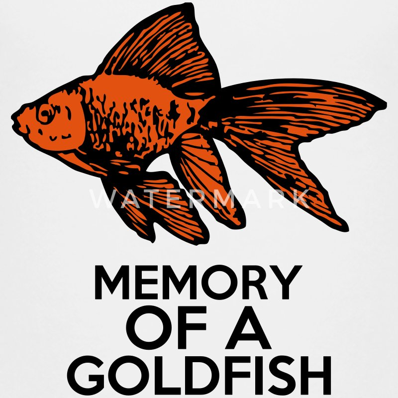 MEMORY OF A GOLDFISH (Funny) [Bad memory] Baby & Toddler Shirts - Toddler Premium T-Shirt