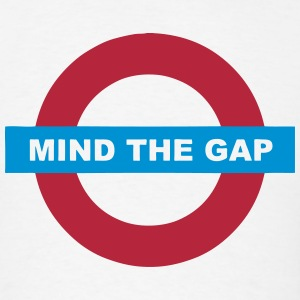 MIND THE GAP Sign (Quote Symbol) T-Shirts - Men's T-Shirt