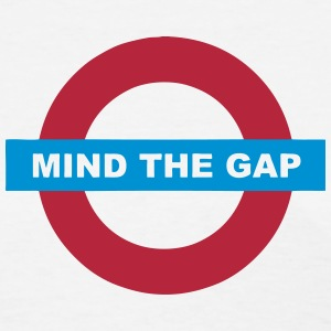 MIND THE GAP Sign (Quote Symbol) T-Shirts - Women's T-Shirt