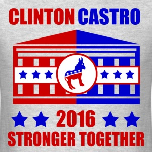 CLINTON CASTRO STRONGER TOGETHER - Men's T-Shirt