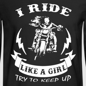 Biker I Ride Like A Girl - Men's Long Sleeve T-Shirt