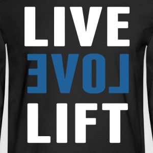 Live Love Lift Shirt - Men's Long Sleeve T-Shirt