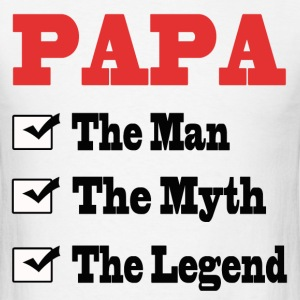 PAPA THE MAN THE MYTH THE LEGEND - Men's T-Shirt