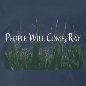 People Will Come - Men's Premium T-Shirt