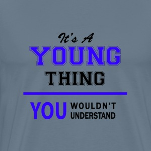 young thing, you wouldn't understand T-Shirts - Men's Premium T-Shirt