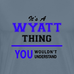 wyatt thing, you wouldn't understand T-Shirts - Men's Premium T-Shirt