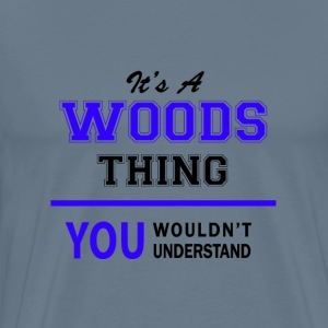 woods thing, you wouldn't understand T-Shirts - Men's Premium T-Shirt
