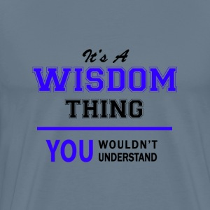 wisdom thing, you wouldn't understand T-Shirts - Men's Premium T-Shirt
