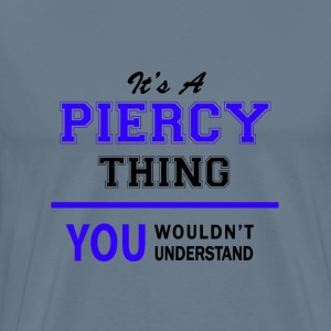 piercy thing, you wouldn't understand T-Shirts - Men's Premium T-Shirt