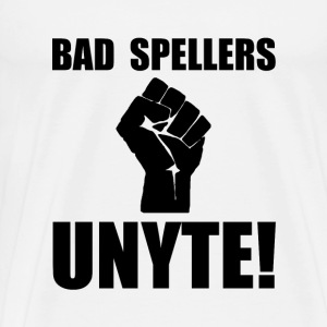 Bad Spellers Unite - Men's Premium T-Shirt