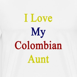 i_love_my_colombian_aunt T-Shirts - Men's Premium T-Shirt