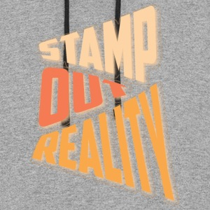 Stamp out Reality Hoodies - Colorblock Hoodie