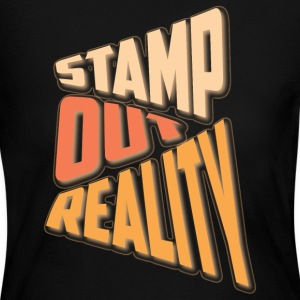 Stamp out Reality Long Sleeve Shirts - Women's Long Sleeve Jersey T-Shirt