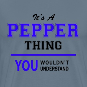 pepper thing, you wouldn't understand T-Shirts - Men's Premium T-Shirt