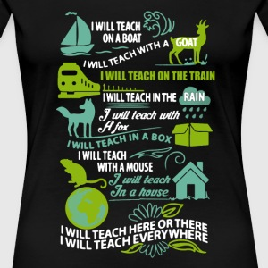Teach Shirt - Women's Premium T-Shirt