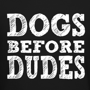Dogs Before Dudes - Crewneck Sweatshirt