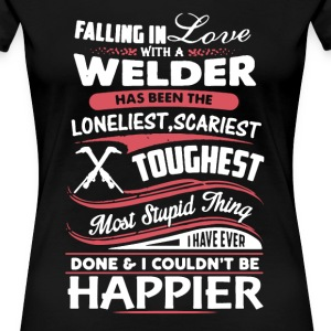 Fall In Love With Welder - Women's Premium T-Shirt