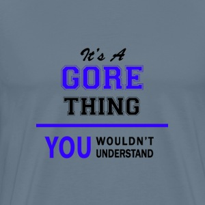 gore thing, you wouldn't understand T-Shirts - Men's Premium T-Shirt
