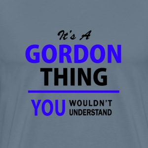 gordon thing, you wouldn't understand T-Shirts - Men's Premium T-Shirt