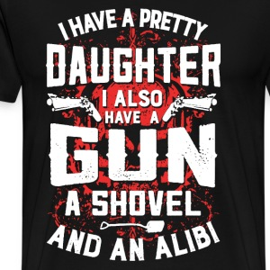 I Have A Pretty Daughter - Men's Premium T-Shirt
