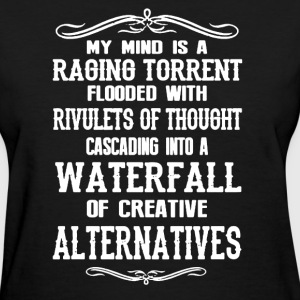 My Mind Is Raging Torrent - Women's T-Shirt