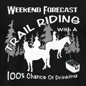 Weekend Forecast Horse Trail Riding - Men's Premium T-Shirt