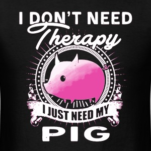 Pig Therapy Shirt - Men's T-Shirt
