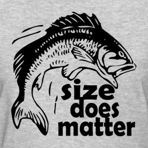 FISHING SIZE DOES MATTER T-Shirts - Women's T-Shirt