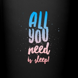 All You Need Is Sleep - Coffee Cup - Full Color Mug