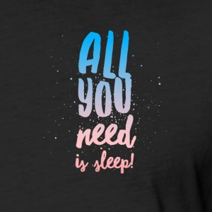 All You Need Is Sleep T-Shirt  - Fitted Cotton/Poly T-Shirt by Next Level
