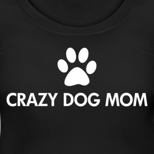 Crazy Dog Mom white Text - Women's Maternity T-Shirt