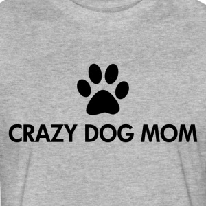 Crazy Dog Mom - Fitted Cotton/Poly T-Shirt by Next Level