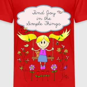 Find Joy in Simple Things Design - Toddler Premium T-Shirt