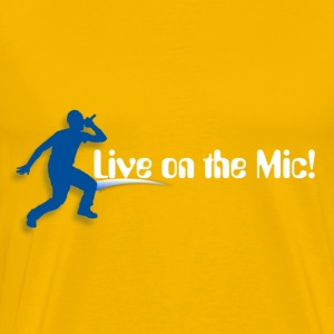 Live on the Mic! - Men's Premium T-Shirt