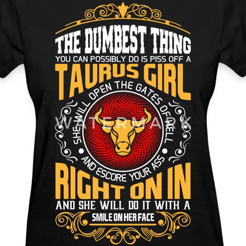 The Dumbest Thing You Can Possibly Do Is Piss Off  - Women's T-Shirt