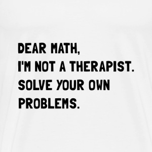 Dear Math - Men's Premium T-Shirt
