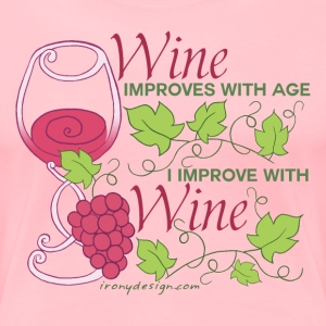 Wine Improves With Age - Women's Premium T-Shirt