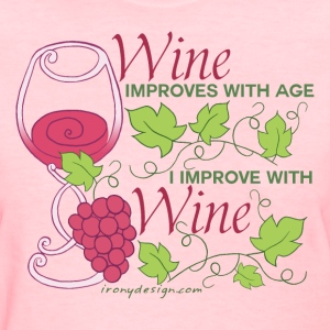 Wine Improves With Age 2 - Women's T-Shirt