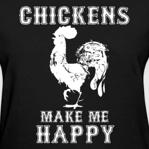 Chickens Make Me Happy - Women's T-Shirt