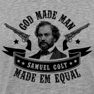 God made man Samuel Colt Made em Equal - Men's Premium T-Shirt