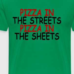 pizza_in_the_streets_pizza_in_the_sheets - Men's Premium T-Shirt