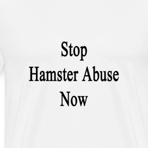 stop_hamster_abuse_now T-Shirts - Men's Premium T-Shirt